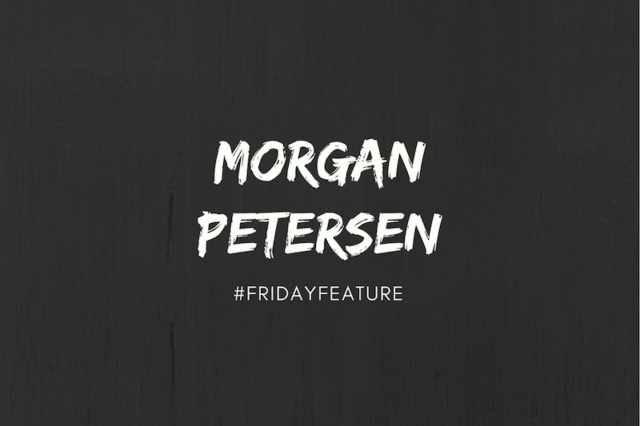 Friday Feature Morgan Petersen