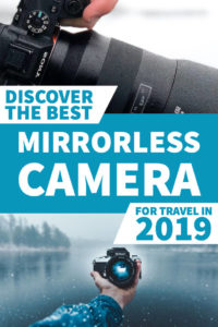Discover the Best Mirrorless Camera for Travel 2019 Pinterest Pin