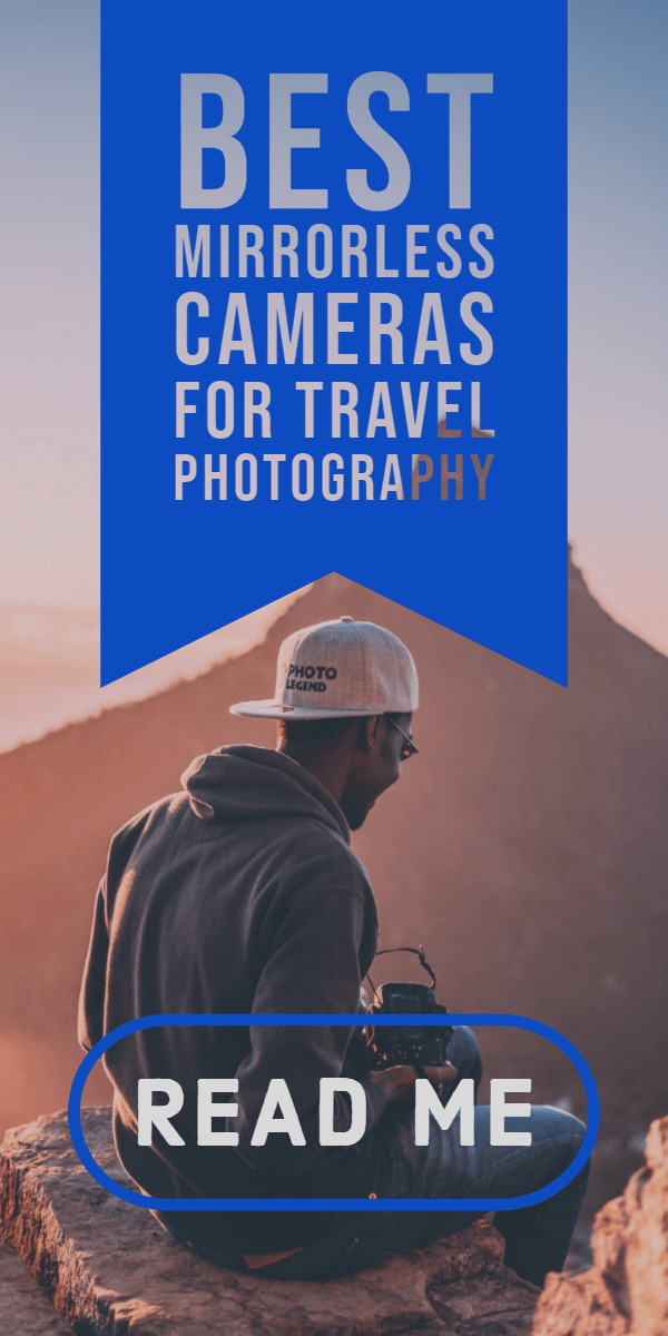 Best mirrorless cameras for travel photography in 2019 graphic